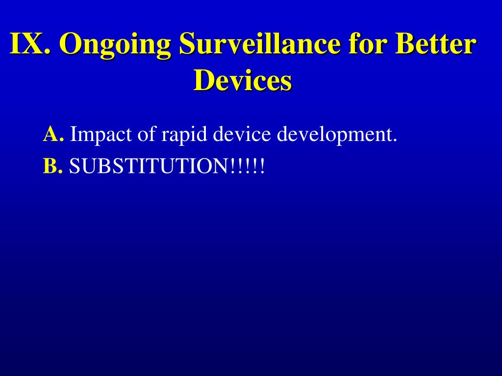 IX. Ongoing Surveillance for Better Devices