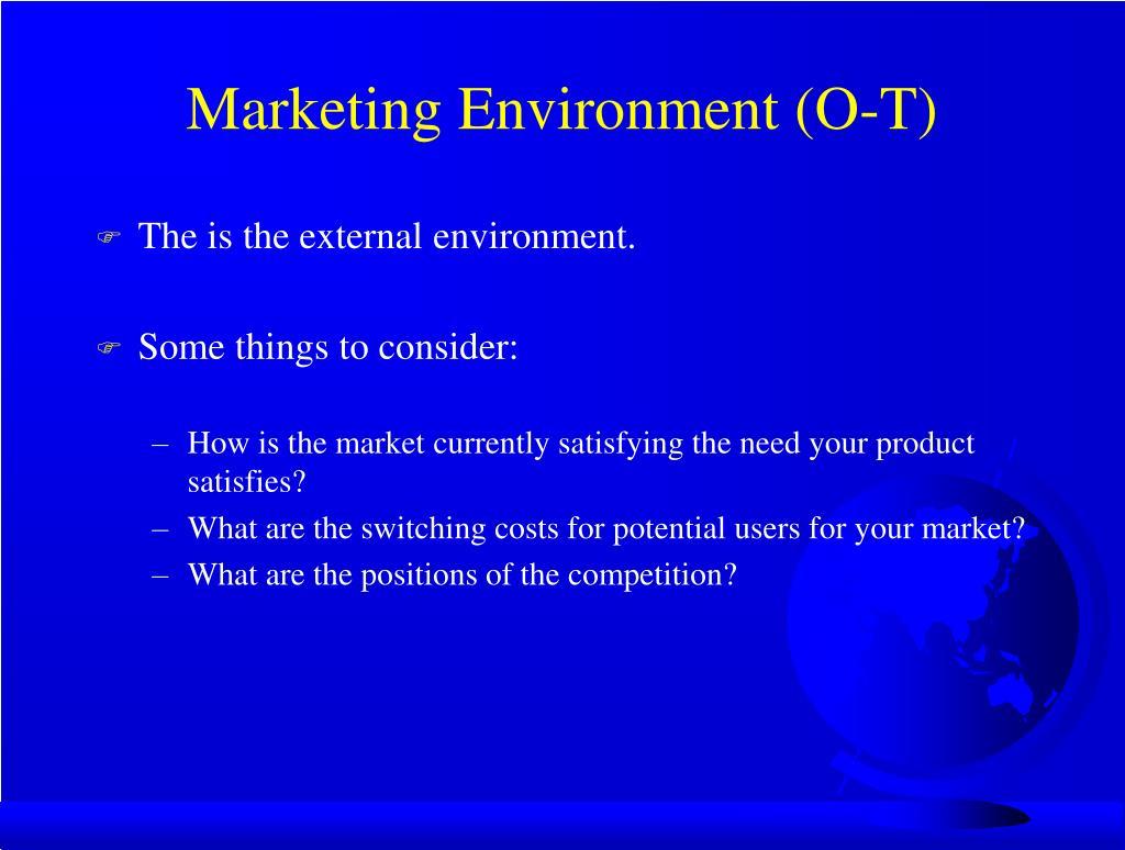 Marketing Environment (O-T)