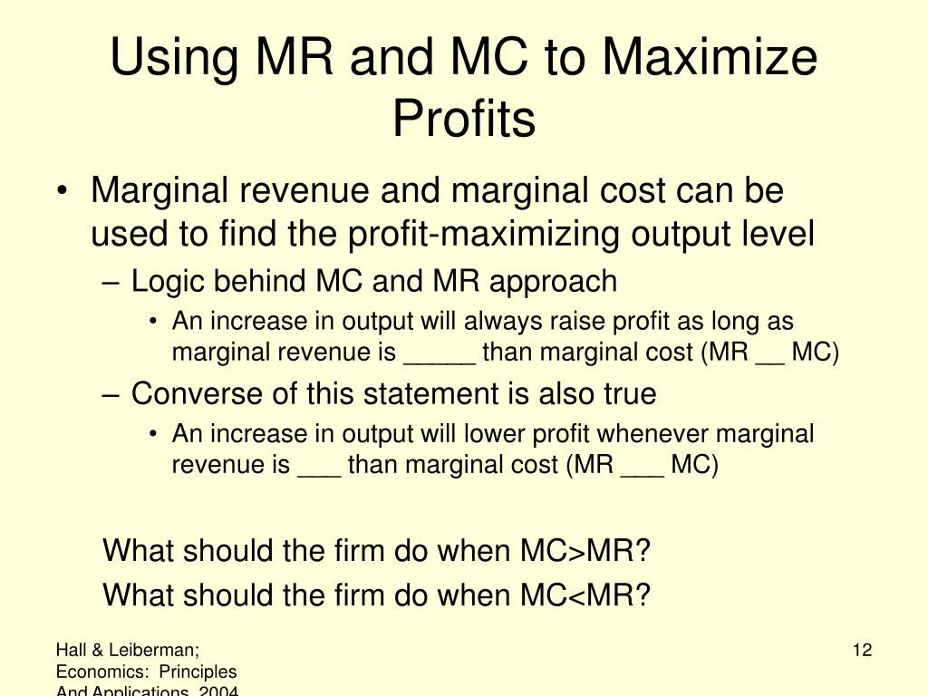 Using MR and MC to Maximize Profits