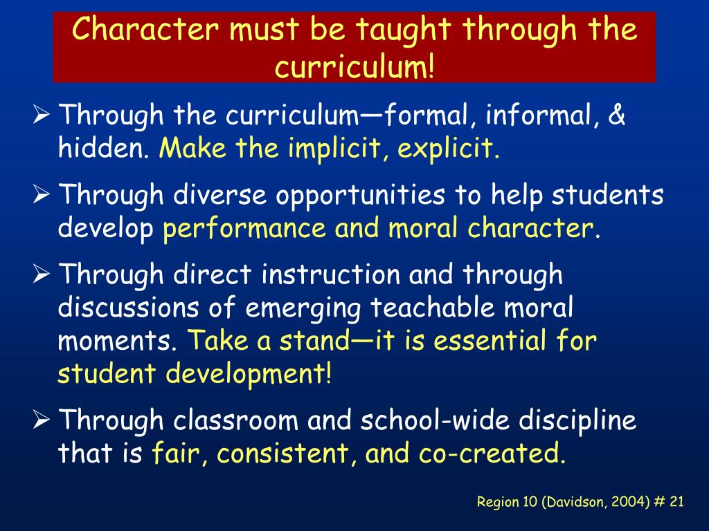 Character must be taught through the curriculum!