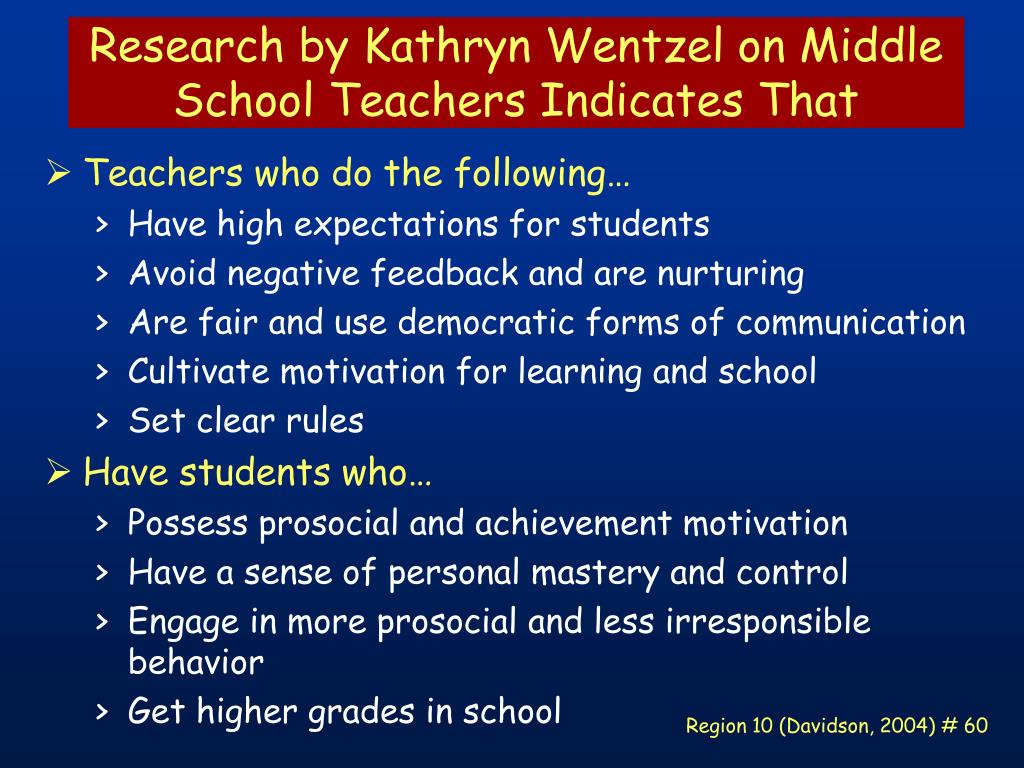 Research by Kathryn Wentzel on Middle School Teachers Indicates That