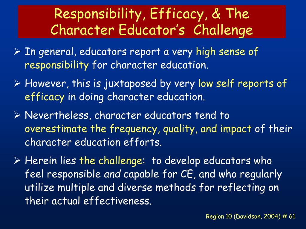 Responsibility, Efficacy, & The Character Educator's  Challenge