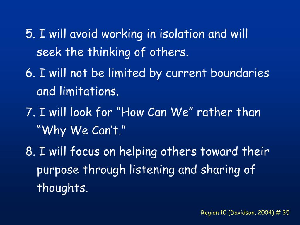 5. I will avoid working in isolation and will seek the thinking of others.