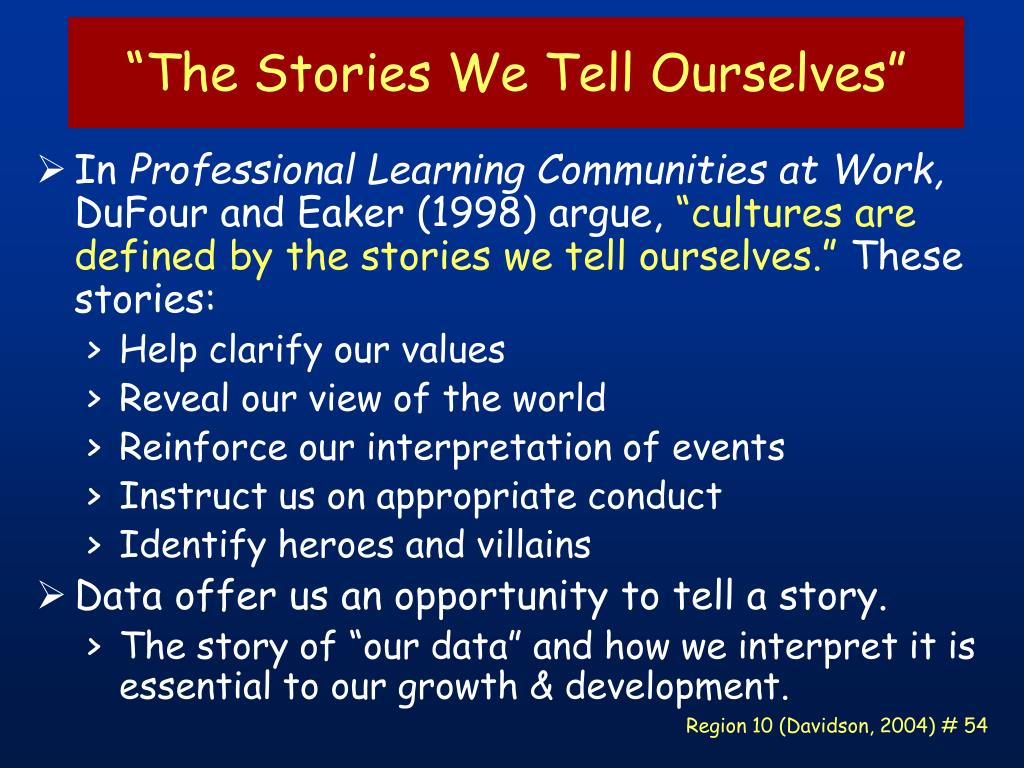 """""""The Stories We Tell Ourselves"""""""