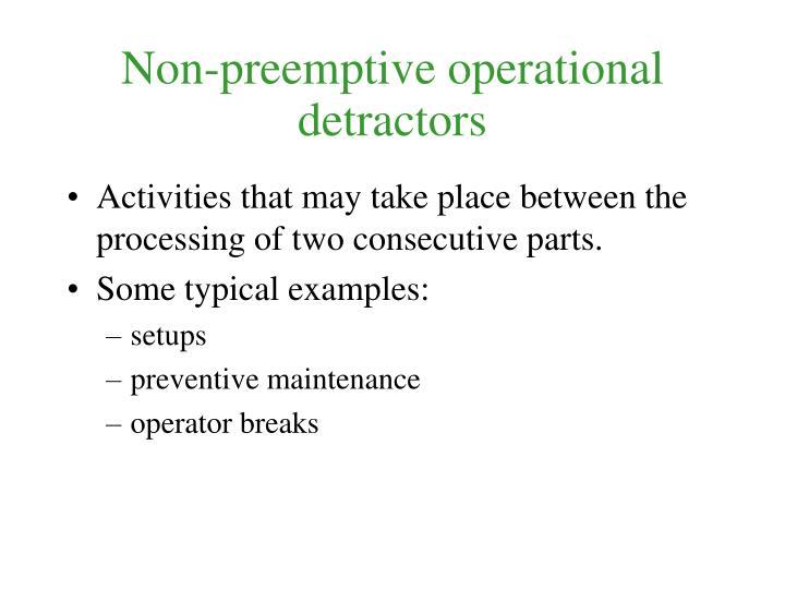 Non-preemptive operational detractors