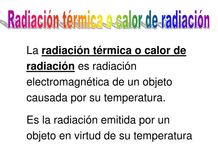 Radiación térmica o calor de radiación