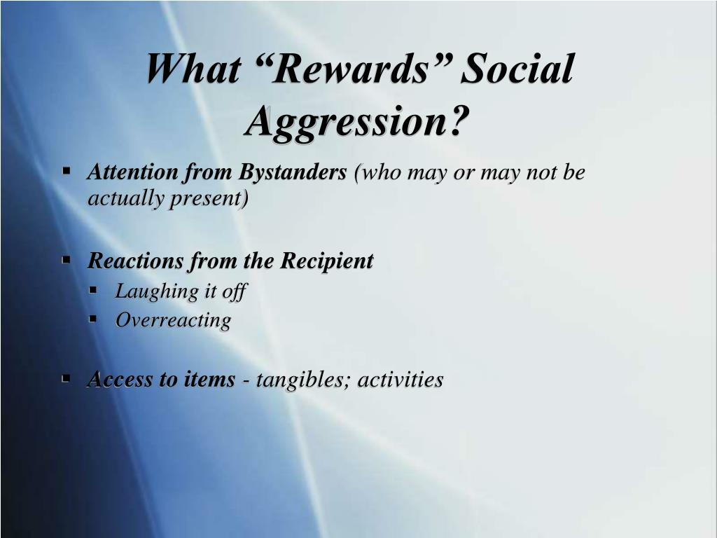 "What ""Rewards"" Social Aggression?"