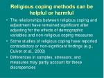 religious coping methods can be helpful or harmful11