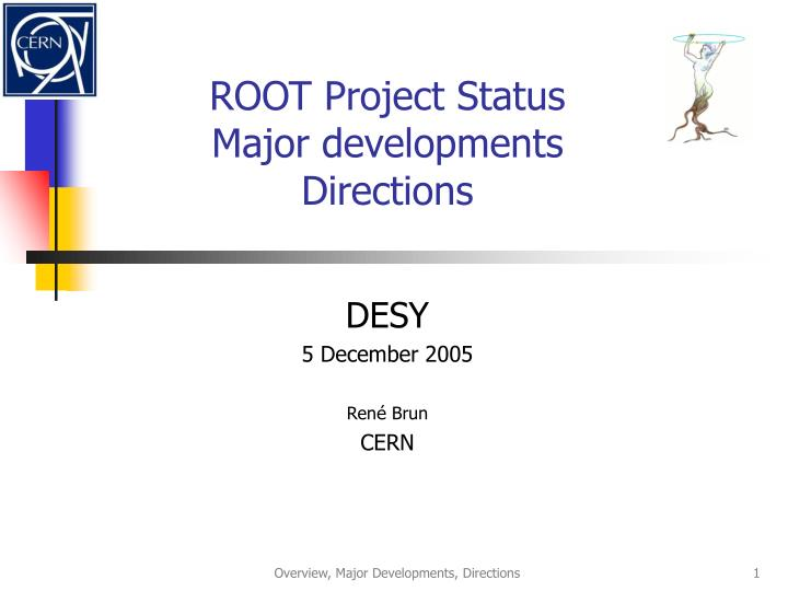 Root project status major developments directions