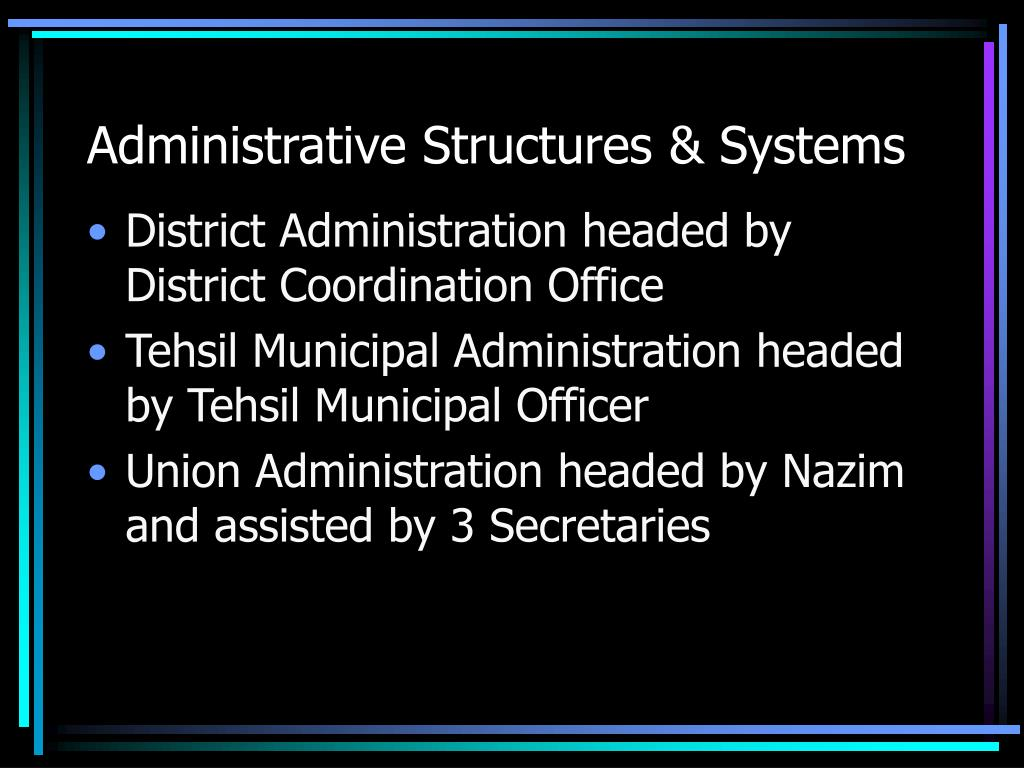 Administrative Structures & Systems
