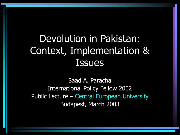 Devolution in pakistan context implementation issues