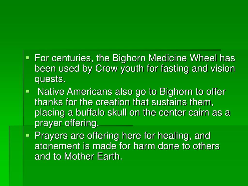 For centuries, the Bighorn Medicine Wheel has been used by Crow youth for fasting and vision quests.