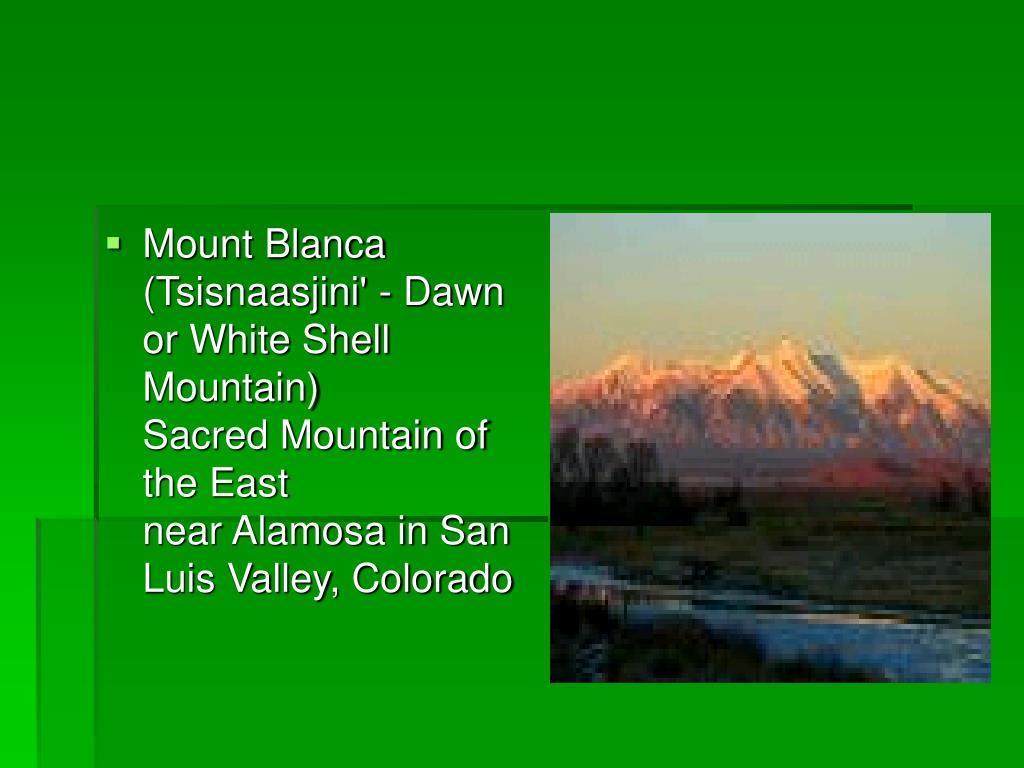 Mount Blanca (Tsisnaasjini' - Dawn or White Shell Mountain)