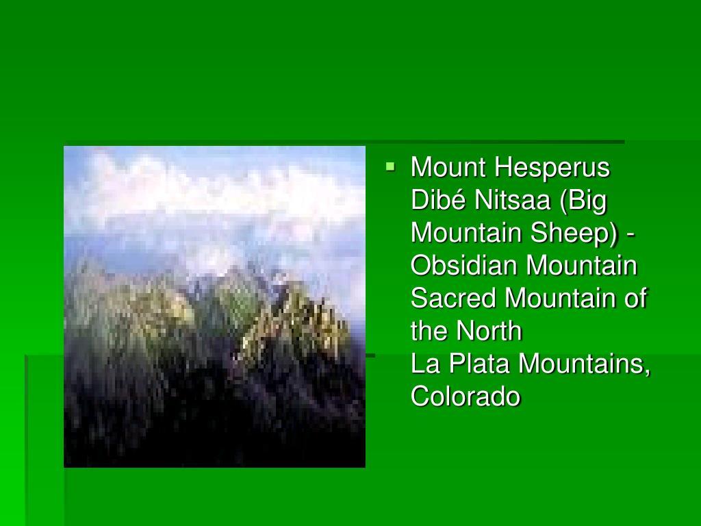 Mount Hesperus Dibé Nitsaa (Big Mountain Sheep) - Obsidian Mountain