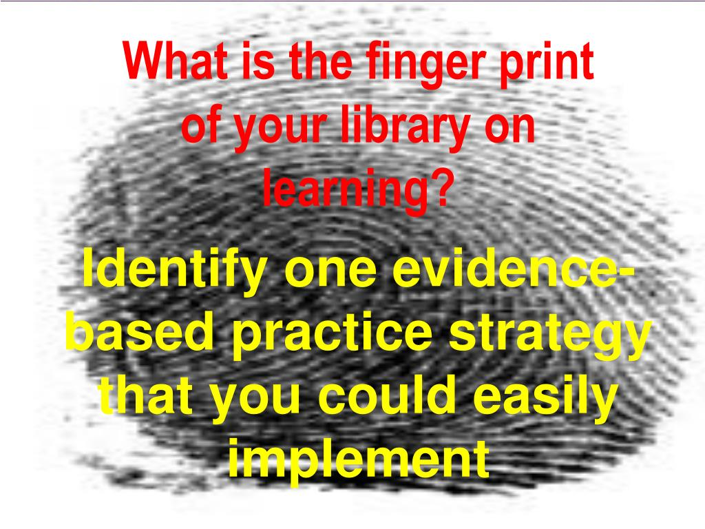 What is the finger print of your library on learning?