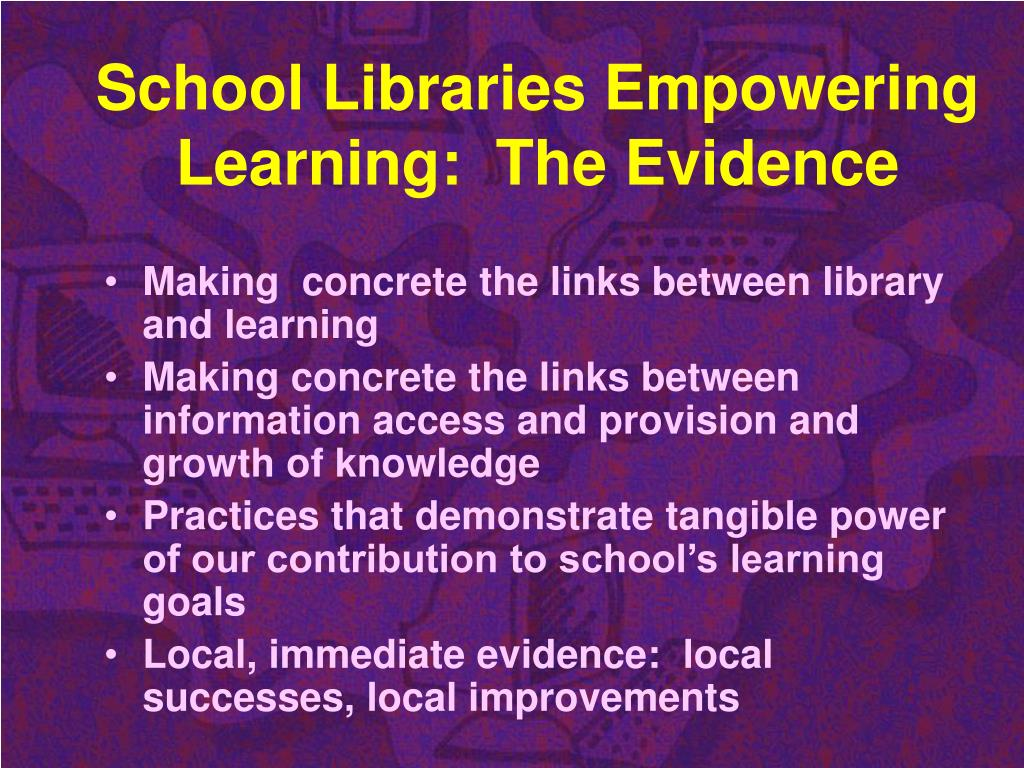 School Libraries Empowering Learning:  The Evidence