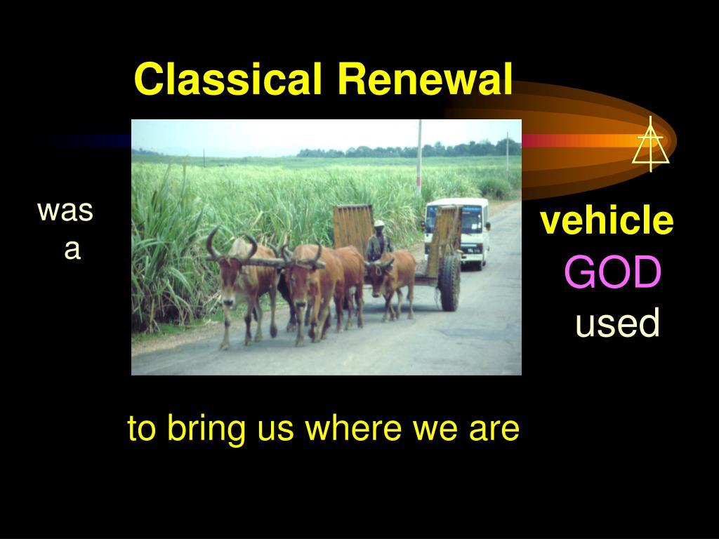 Classical Renewal