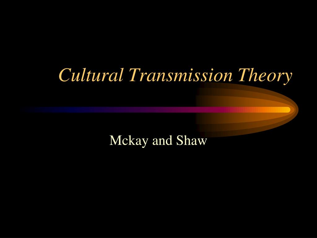 Cultural Transmission Theory