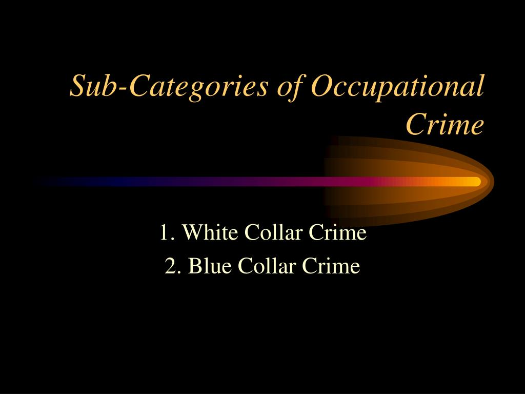 Sub-Categories of Occupational Crime