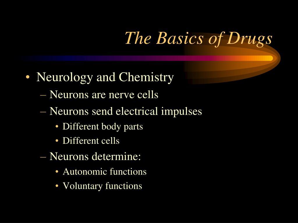 The Basics of Drugs