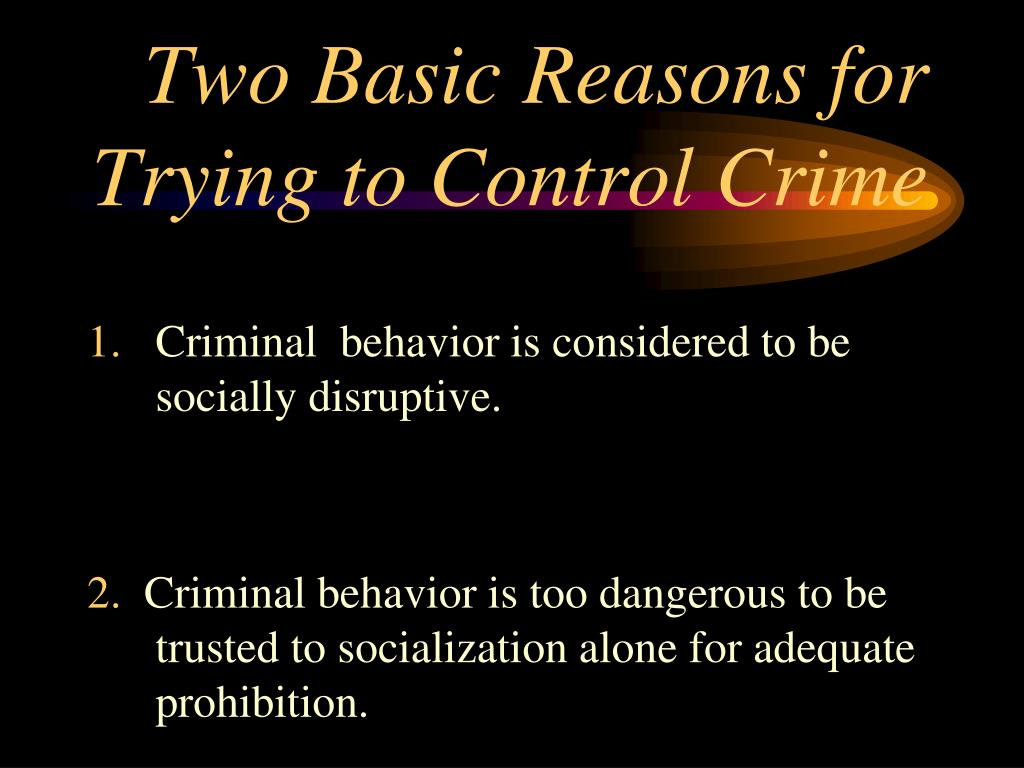 Two Basic Reasons for Trying to Control Crime