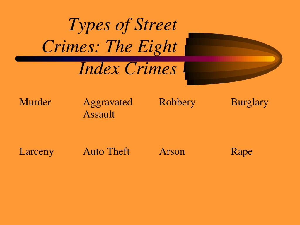 Types of Street Crimes: The Eight Index Crimes