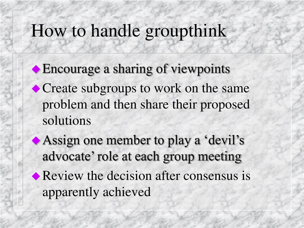 How to handle groupthink