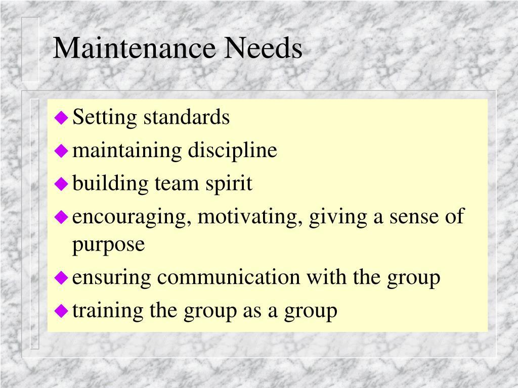 Maintenance Needs