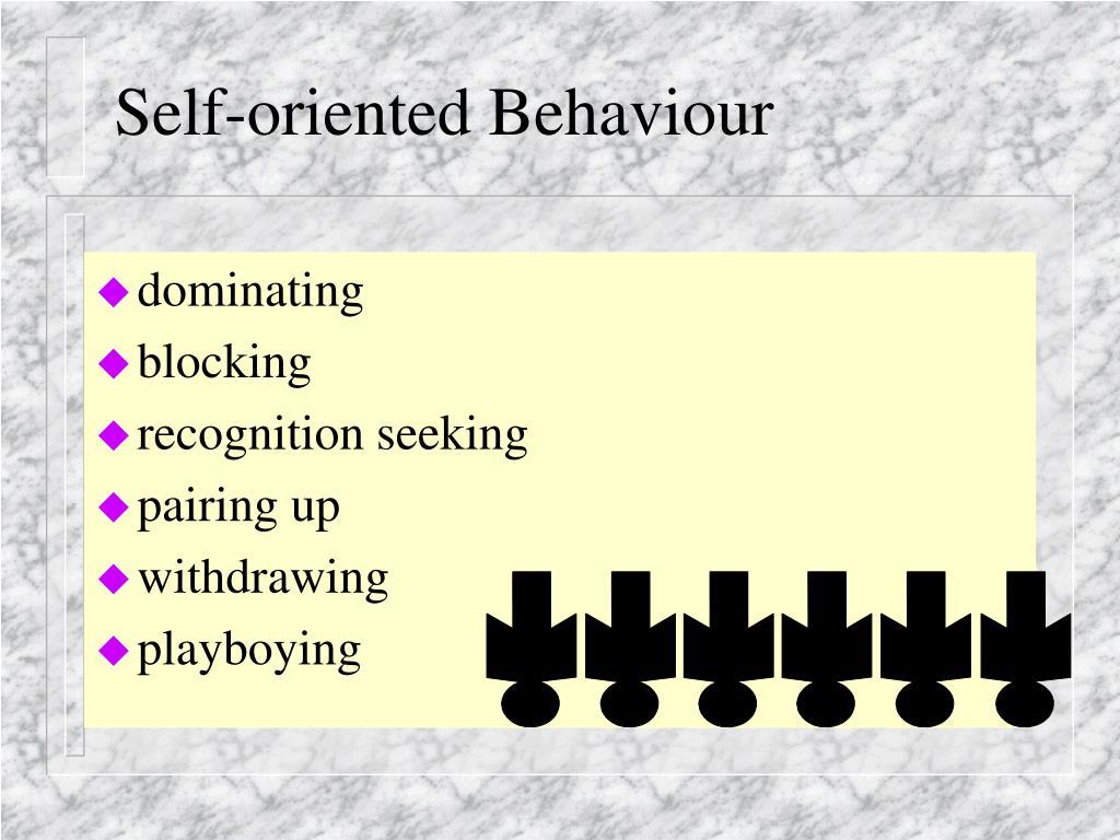 Self-oriented Behaviour