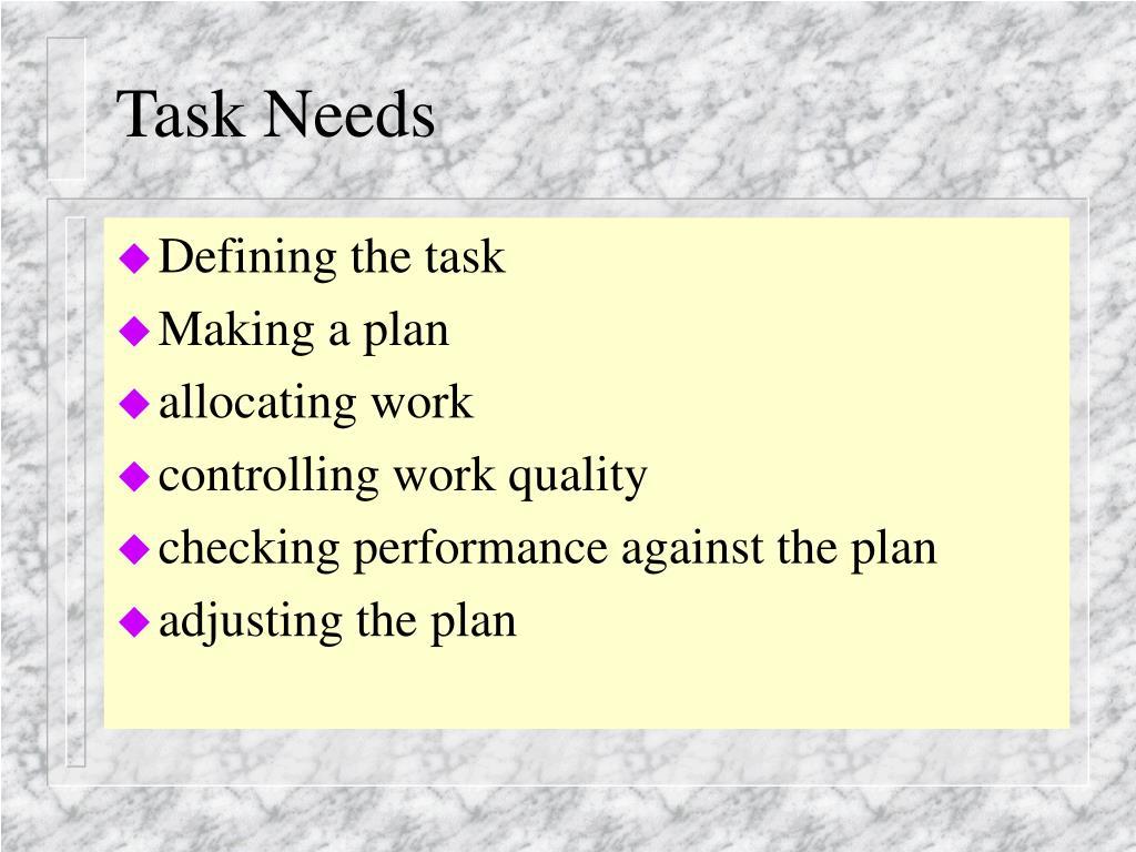 Task Needs