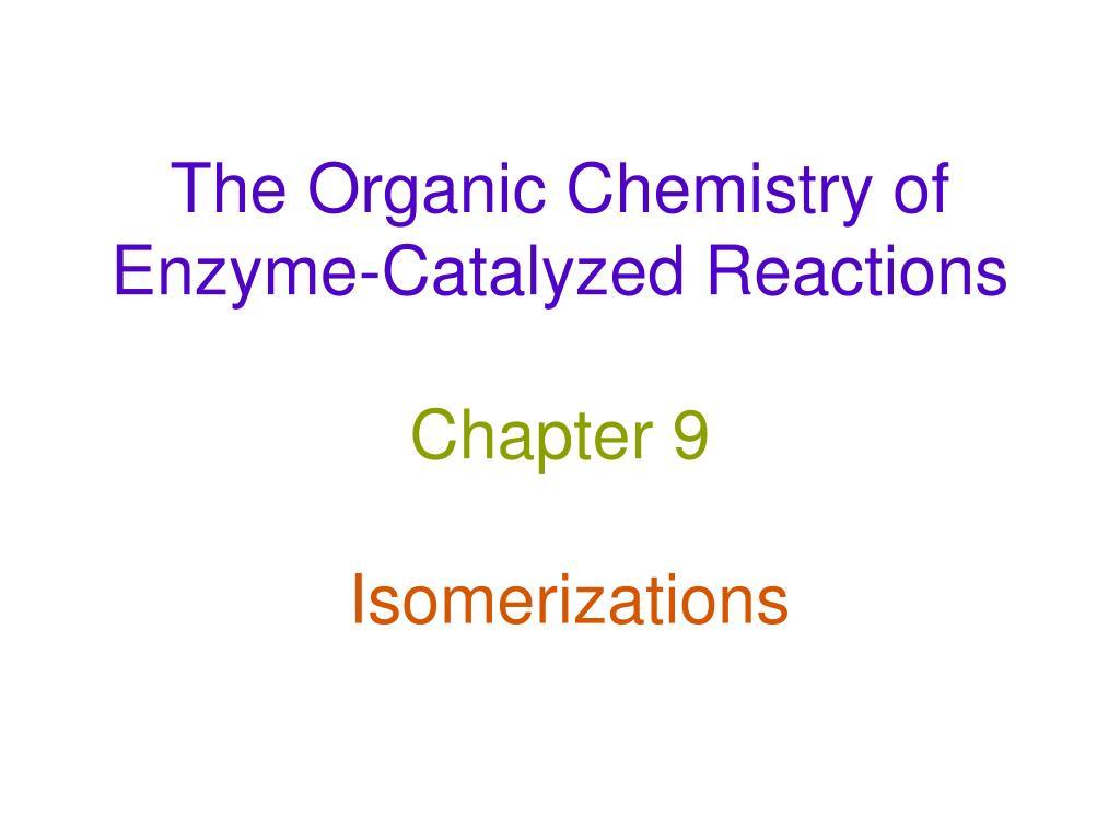 The Organic Chemistry of Enzyme-Catalyzed Reactions