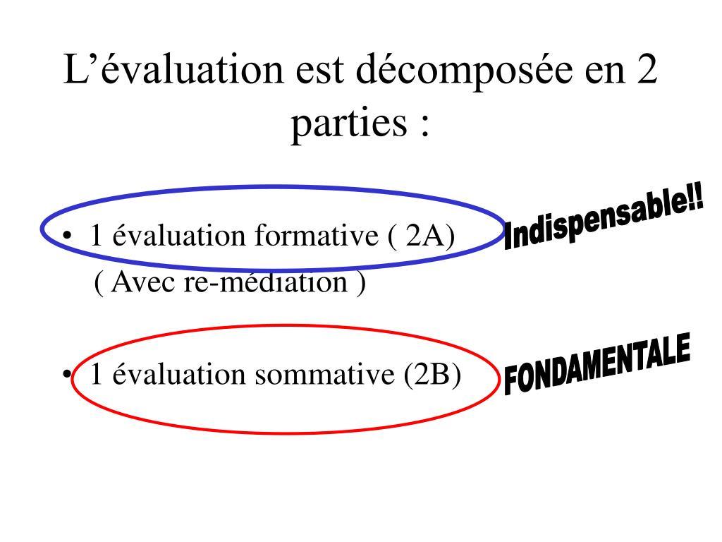 L'évaluation est décomposée en 2 parties :