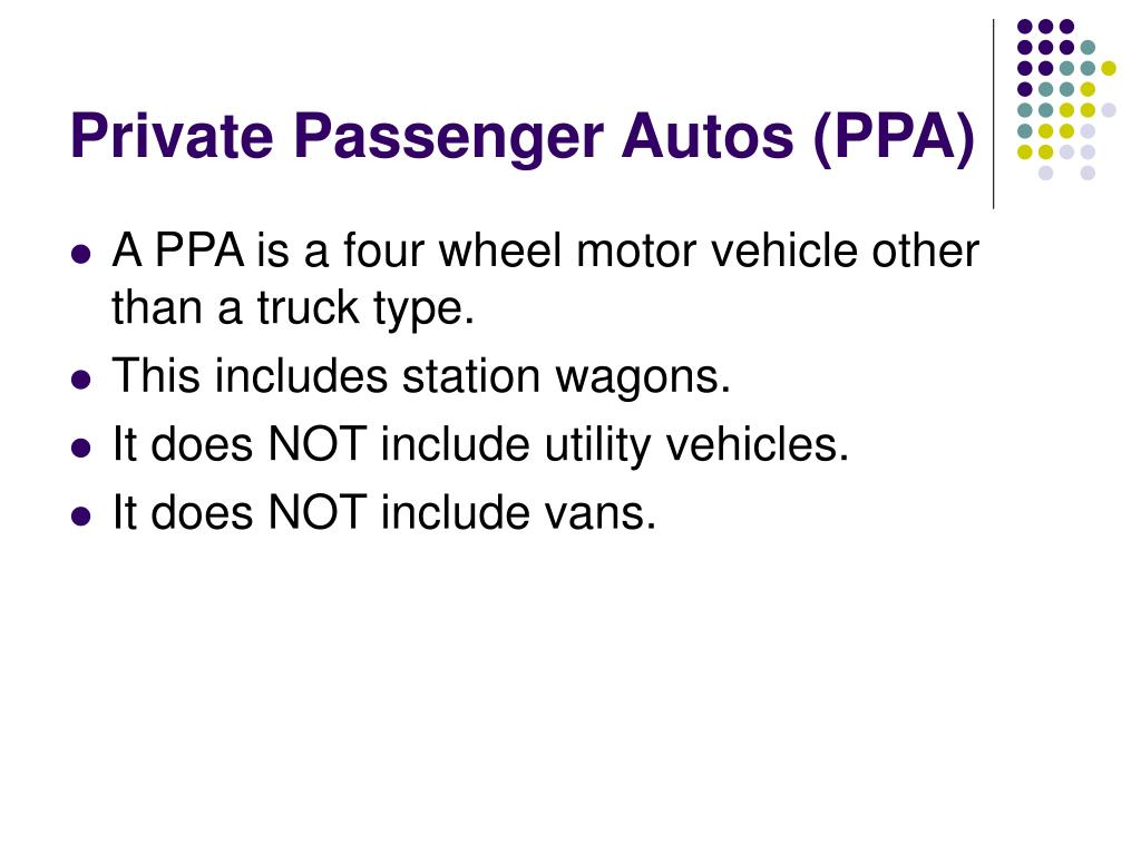 Private Passenger Autos (PPA)