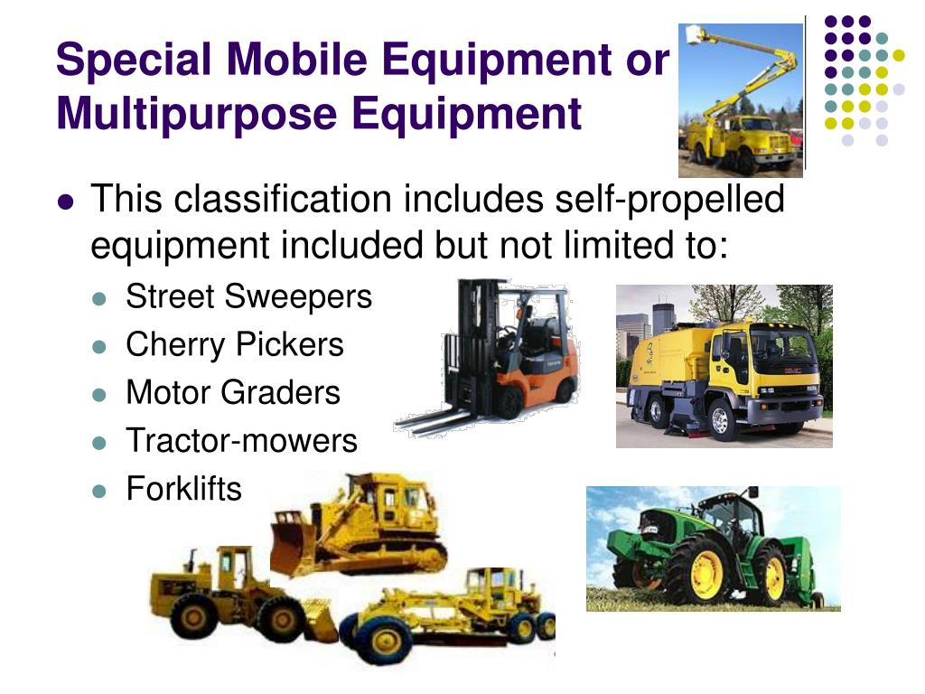 Special Mobile Equipment or Multipurpose Equipment