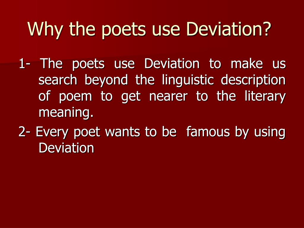Why the poets use Deviation?