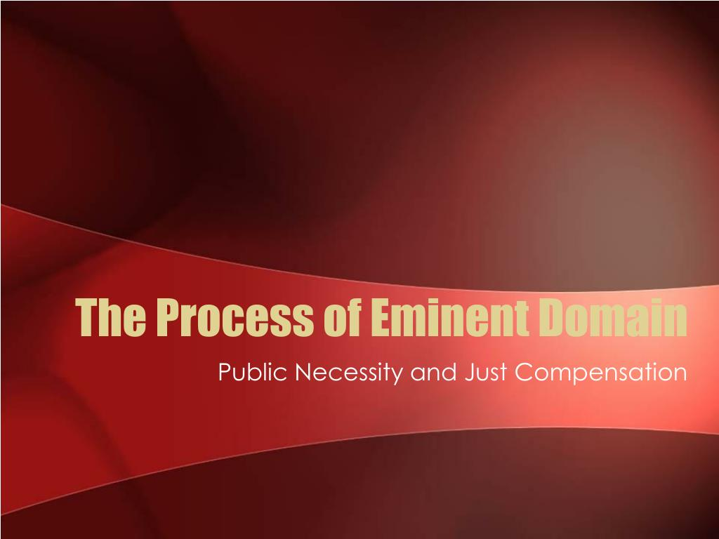 The Process of Eminent Domain