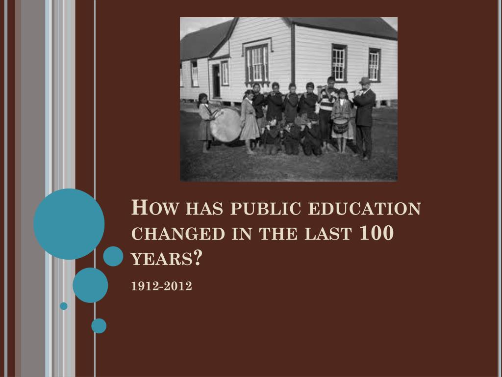 How has public education changed in the last 100 years?