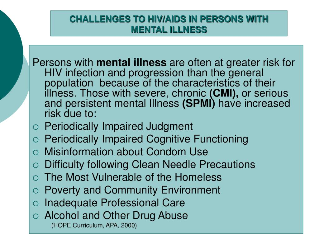CHALLENGES TO HIV/AIDS IN PERSONS WITH MENTAL ILLNESS