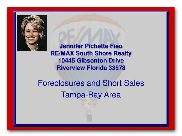 Jennifer pichette fieo re max south shore realty 10445 gibsonton drive riverview florida 33578