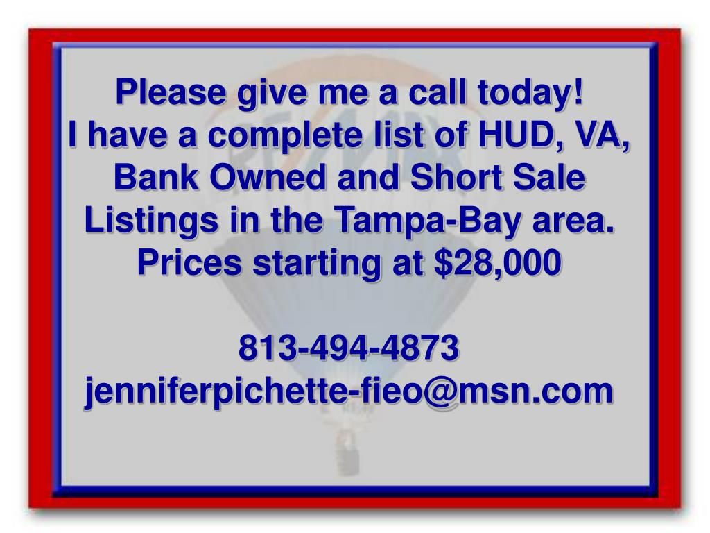 Please give me a call today!