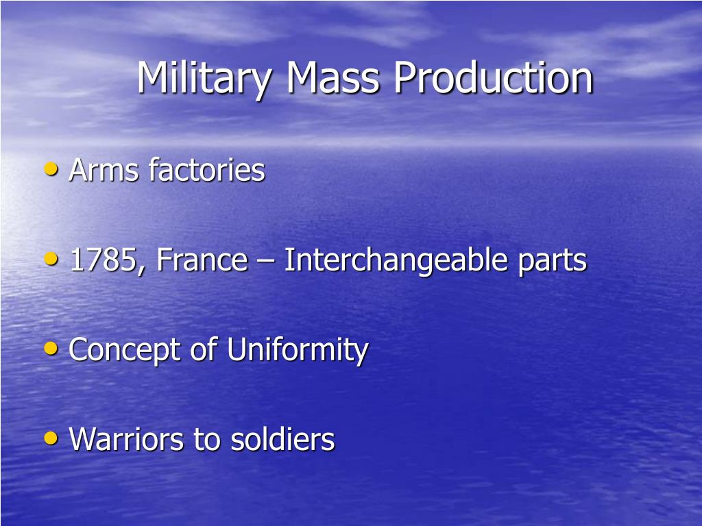 Military Mass Production