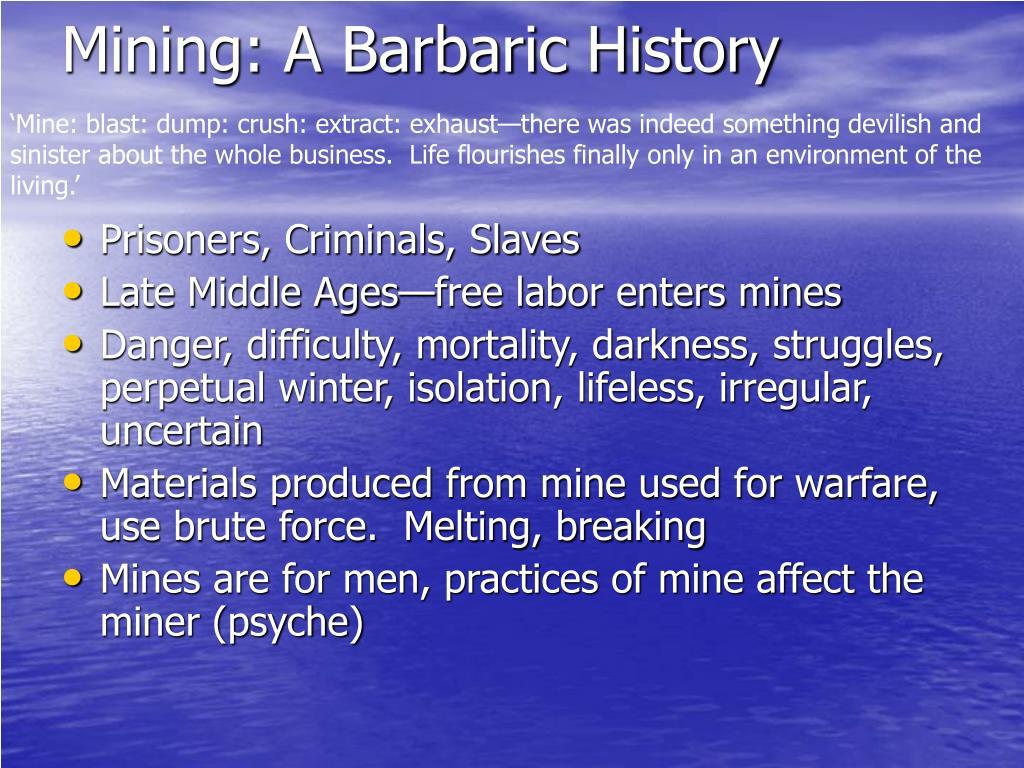 Mining: A Barbaric History