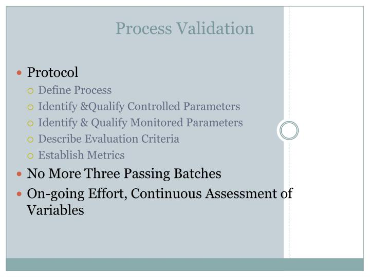 Process validation l.jpg