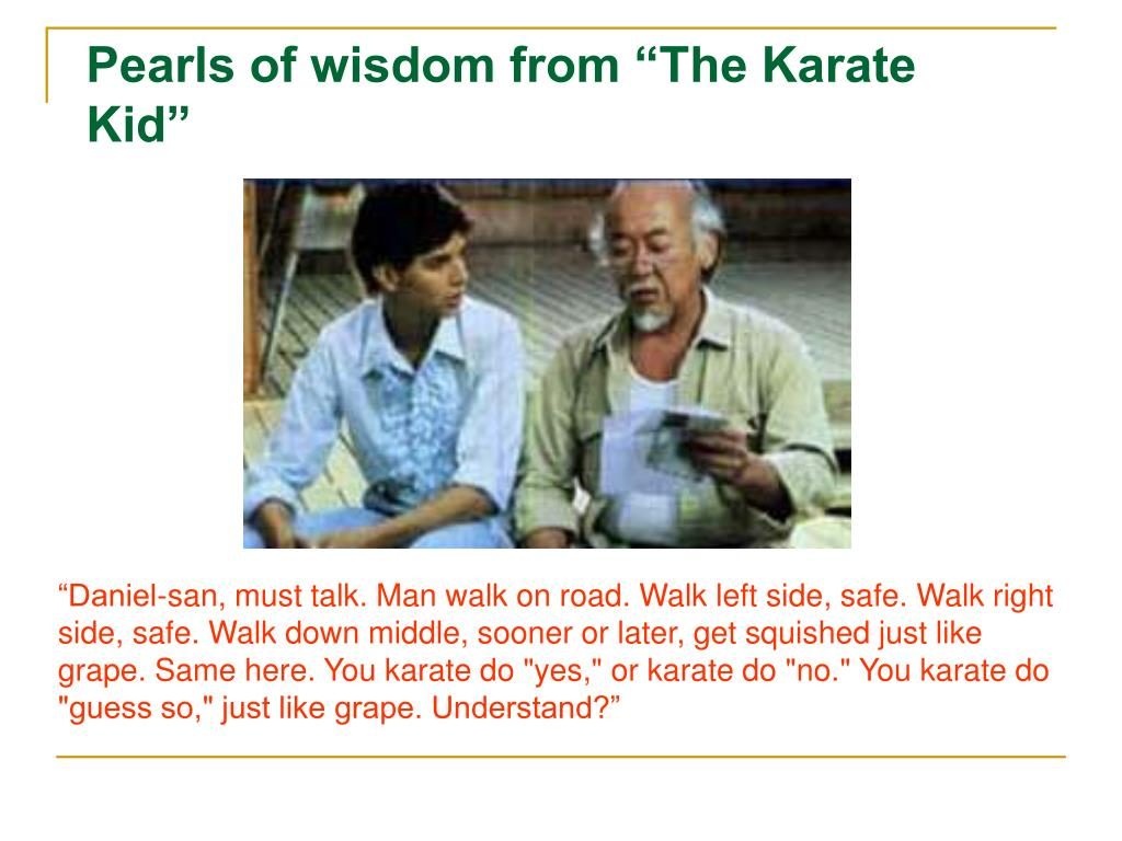 "Pearls of wisdom from ""The Karate Kid"""