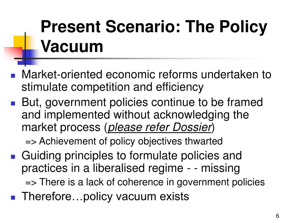 Present Scenario: The Policy Vacuum