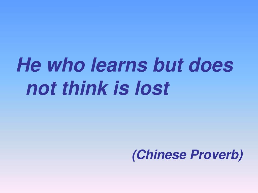 He who learns but does not think is lost