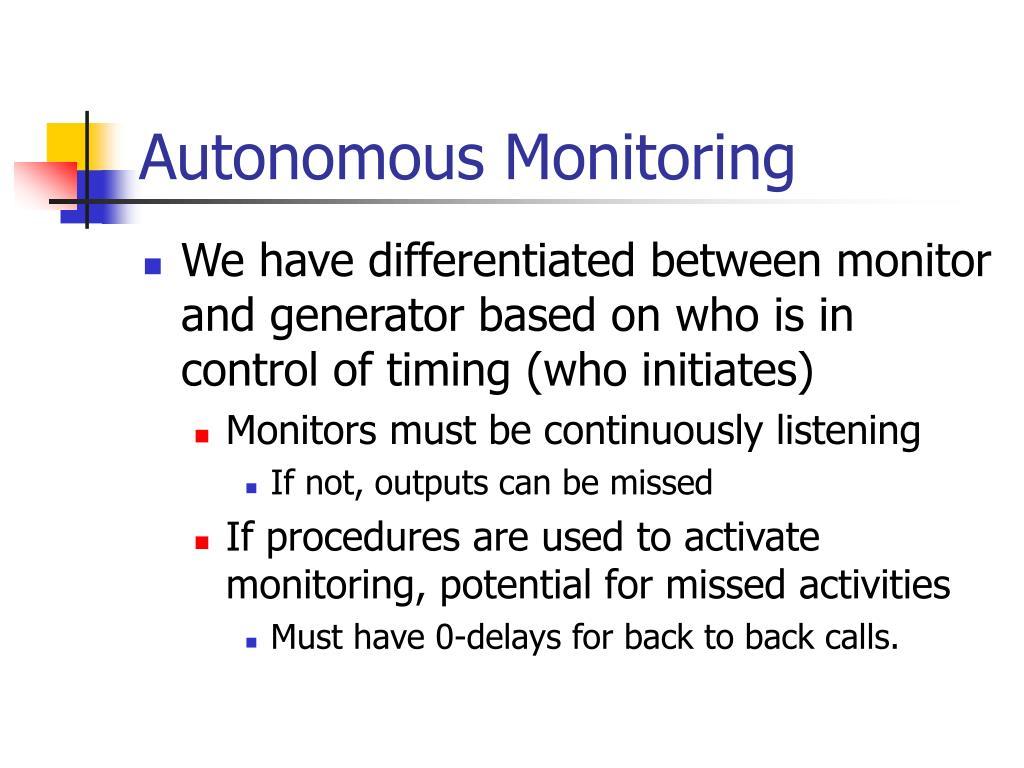 Autonomous Monitoring