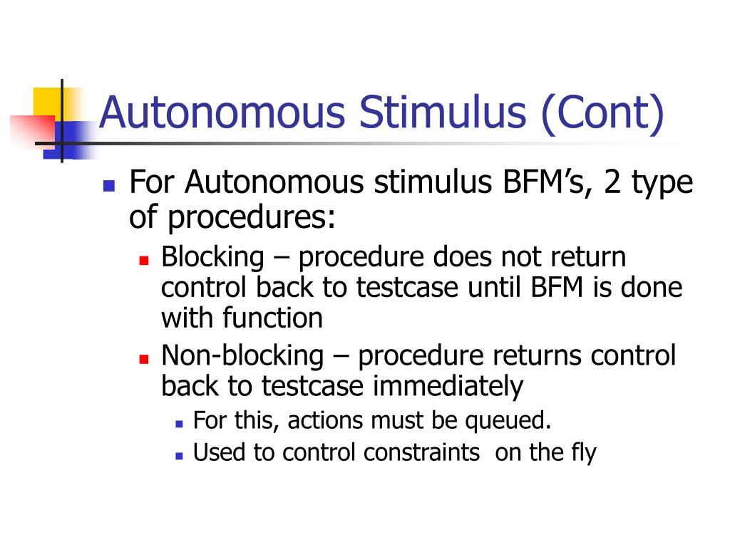 Autonomous Stimulus (Cont)