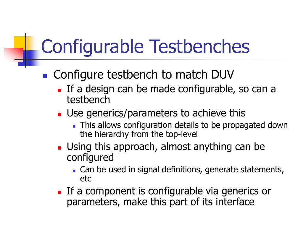 Configurable Testbenches