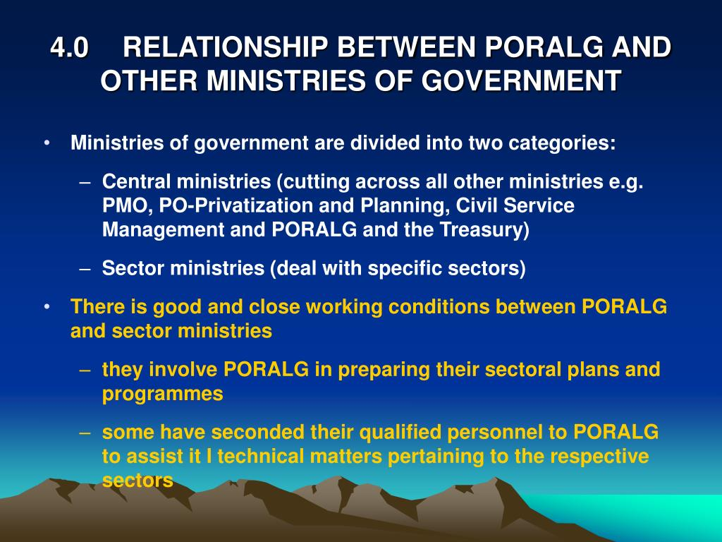 4.0RELATIONSHIP BETWEEN PORALG AND OTHER MINISTRIES OF GOVERNMENT